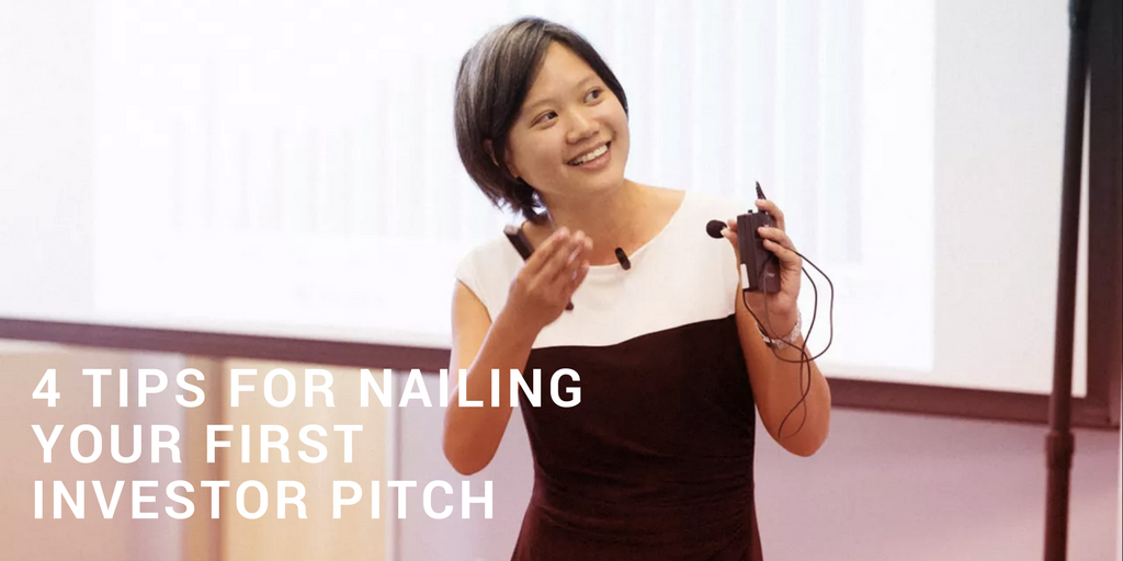 4 Tips For Nailing Your First Investor Pitch