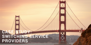 Case Study: Switching Services Providers