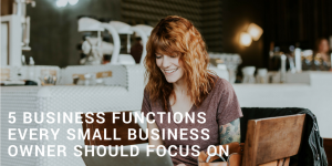 Spread The Love: 5 Business Functions Every SME Owner Should Focus On