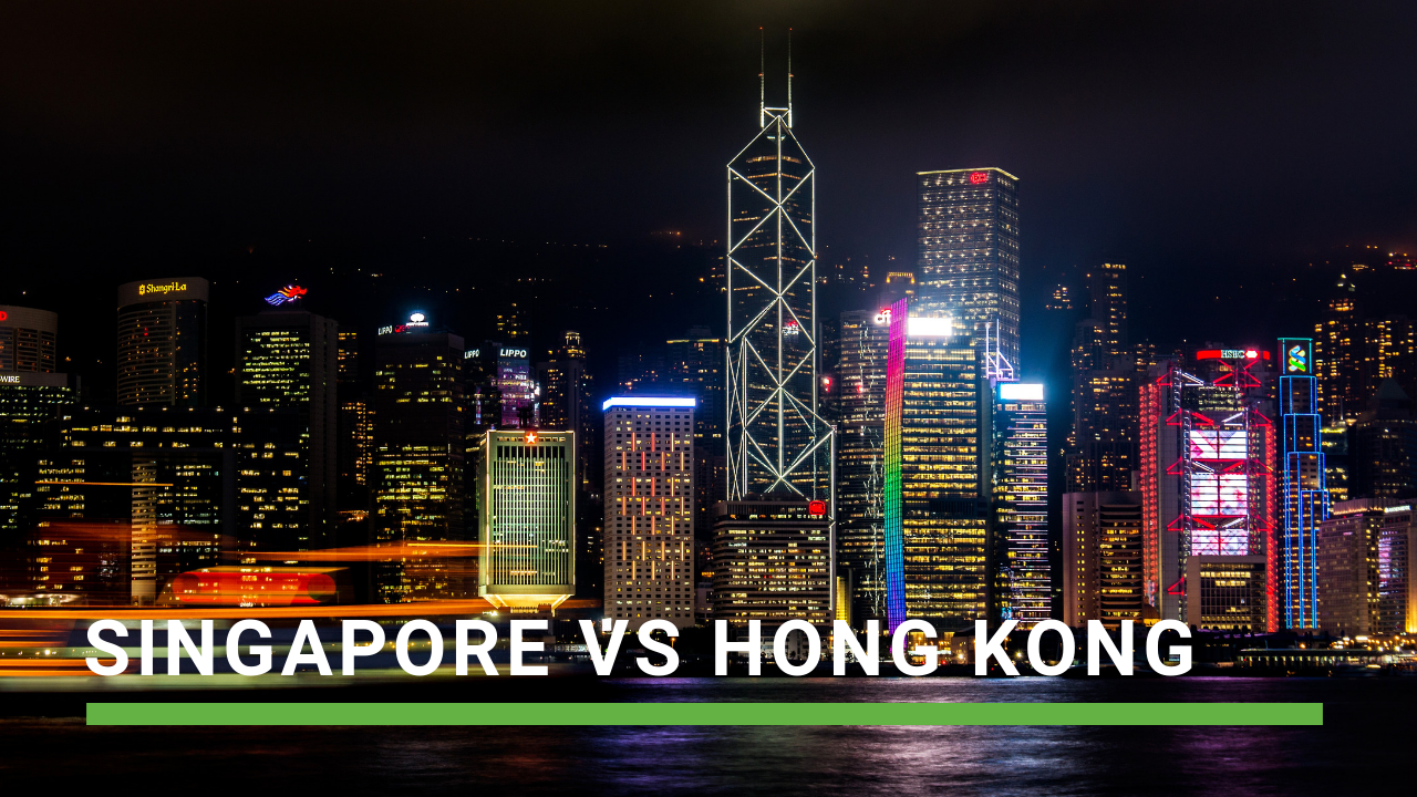 Singapore vs Hong Kong: where should you open your company?